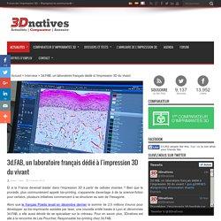 3d.FAB, un laboratoire français dédié à l'impression 3D du vivant