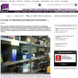 Le Loop, un laboratoire privilégié pour les hackers