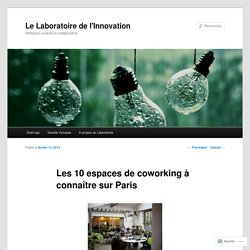 Les 10 espaces de coworking à connaître sur Paris