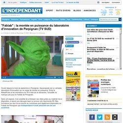 """""""Fablab"""" : la montée en puissance du laboratoire d'innovation de Perpignan (TV SUD)"""