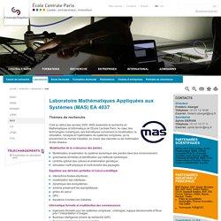 Laboratoire Mathématiques Appliquées aux Systèmes MAS