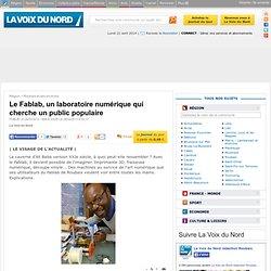 Le Fablab, un laboratoire numérique qui cherche un public populaire - Journal Numérique - Articles locaux