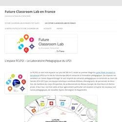 L'espace FCLP2I – Le Laboratoire Pédagogique du LP2I