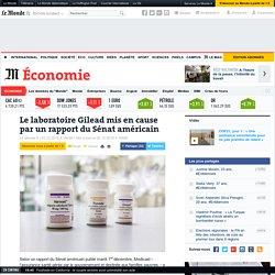 Le laboratoire Gilead mis en cause par un rapport du Sénat américain