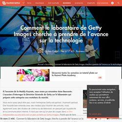 Comment le laboratoire de Getty Images cherche à prendre de l'avance sur la technologie - Business