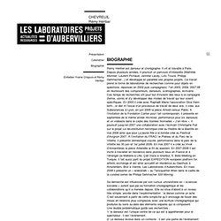 les laboratoires d'Aubervilliers - Biographie