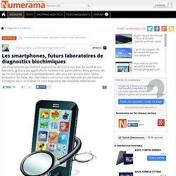 Les smartphones, futurs laboratoires de diagnostics biochimiques