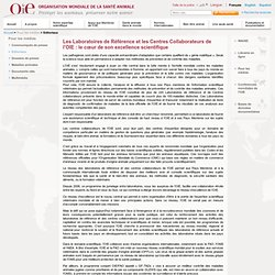 Les Laboratoires de Référence et les Centres Collaborateurs de l'OIE : le cœur de son excellence scientifique