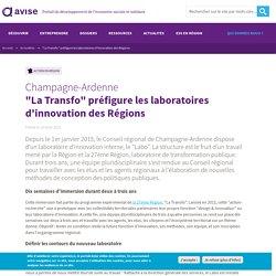"""""""La Transfo"""" préfigure les laboratoires d'innovation des Régions"""