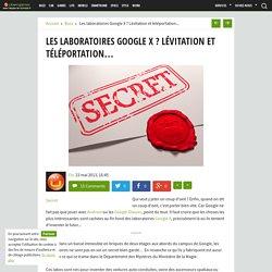 Les laboratoires Google X ? Lévitation et téléportation...