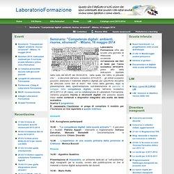 """Laboratorio Formazione - Seminario: """"Competenze digitali: ambienti, risorse, strumenti"""" - Milano, 16 maggio 2014"""