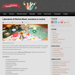 Laboratorio di Kitchen Music: suoniamo in cucina!