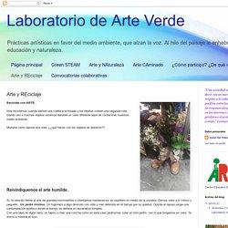 Laboratorio de Arte Verde: Arte y REciclaje