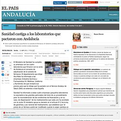 Sanidad castiga a los laboratorios que pactaron con Andalucía