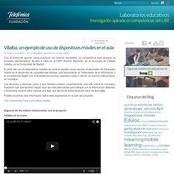 Laboratorios y experiencias educativas – Fundación Telefónica - Villalba, un ejemplo de uso de dispositivos móviles en el aula