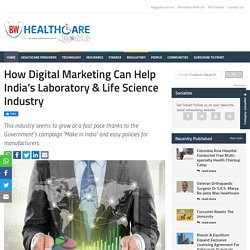 How Digital Marketing Can Help India s Laboratory Life Science Industry
