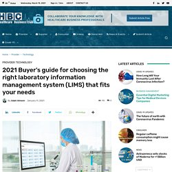 2021 Buyer's guide for choosing the right laboratory information management system (LIMS) that fits your needs
