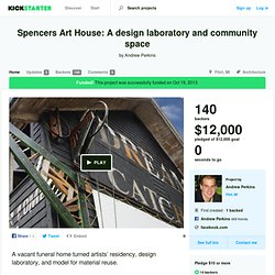 Spencers Art House: A design laboratory and community space by Andrew Perkins