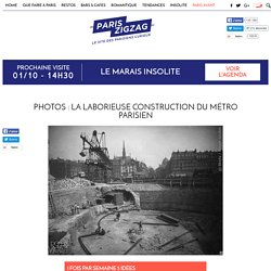 PHOTOS : la laborieuse construction du métro parisien