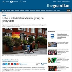 Labour activists launch new group on party's left