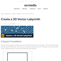 Create a 3D Vector Labyrinth - Go Media™ · Creativity at work!