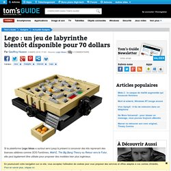 Lego : un jeu de labyrinthe bientôt disponible pour 70 dollars