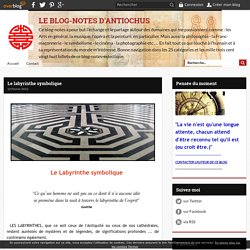 Le labyrinthe symbolique - LE BLOG-NOTES D'ANTIOCHUS