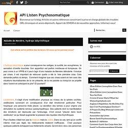 Maladie de Menière, hydrops labyrinthique - API Listen Psychosomatique
