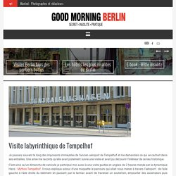 Visite labyrinthique de Tempelhof - Good Morning Berlin