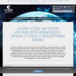 Lacanau-océan, une station aquitaine entre aménagements, érosion l