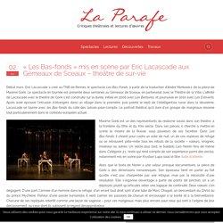 """""""Les Bas-fonds"""" mis en scène par Eric Lacascade aux Gémeaux de Sceaux - théâtre de sur-vie - La Parafe"""