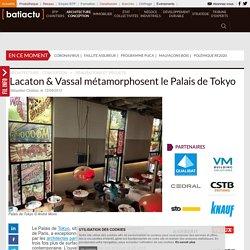 Lacaton & Vassal métamorphosent le Palais de Tokyo