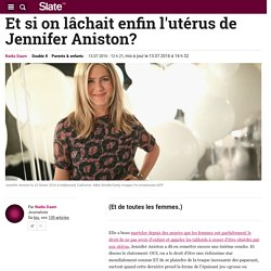 Et si on lâchait enfin l'utérus de Jennifer Aniston?