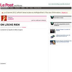 ON LÂCHE RIEN - Actif et militant sur LePost.fr