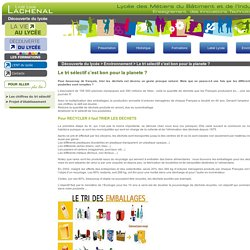 Lycée Lachenal - Le tri sélectif c'est bon pour la planete ?