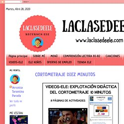 LACLASEDEELE: CORTOMETRAJE DIEZ MINUTOS