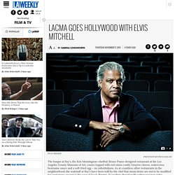 LACMA Goes Hollywood With Elvis Mitchell
