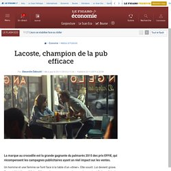 Lacoste, champion de la pub efficace
