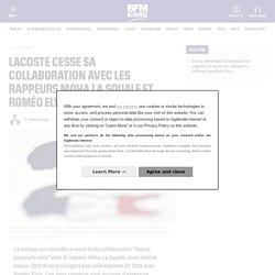 Lacoste cesse sa collaboration avec les rappeurs Moha La Squale et Roméo Elvis