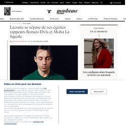 Lacoste se sépare de ses égéries rappeurs Roméo Elvis et Moha La Squale - Madame Figaro