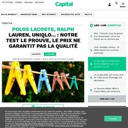 Polos Lacoste, Ralph Lauren, Uniqlo... : notre test le prouve, le prix ne garantit pas la qualité