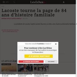 Lacoste tourne la page de 84 ans d'histoire familiale - Les Echos