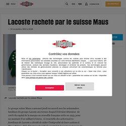 Lacoste racheté par le suisse Maus