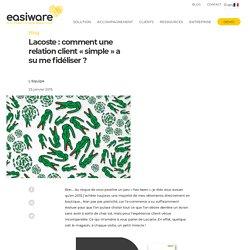 Lacoste : comment une relation client « simple » a su me fidéliser ?