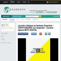 Lacoste s'attaque au fantome Snapchat - #SPOTTHECROC sur Snapchat - Lacoste - agence BETC DIGITAL