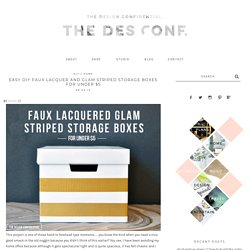 Easy DIY Faux Lacquer and Glam Striped Storage Boxes for Under $5 - The Design Confidential