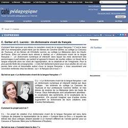 C. Gerber et C. Lacroix : Un dictionnaire vivant du français