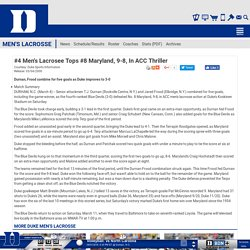 #4 Men's Lacrosee Tops #8 Maryland, 9-8, In ACC Thriller