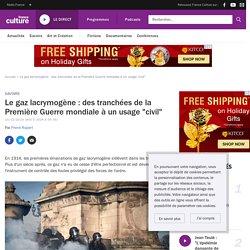 """Le gaz lacrymogène : des tranchées de la Première Guerre mondiale à un usage """"civil"""""""