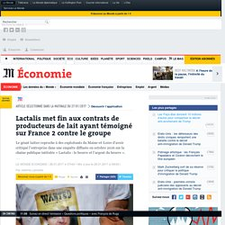 Lactalis met fin aux contrats de producteurs de lait ayant témoigné sur France 2 contre le groupe